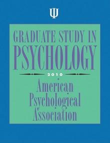 Graduate Study in Psychology 2010 - American Psychological Association