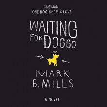 Waiting for Doggo - Mark B. Mills, Peter Kenney