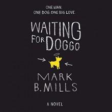 Waiting for Doggo - Mark B. Mills, Peter Kenney