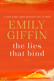 The Lies That Bind - Emily Griffin