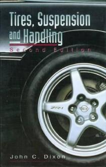 Tires, Suspension, and Handling - John C. Dixon