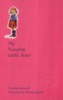 My Naughty Little Sister (My Naughty Little Sister Series) - Dorothy Edwards