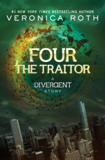 Four: The Traitor: A Divergent Story (Divergent Series) - Veronica Roth