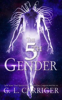 The 5th Gender - G. L. Carriger