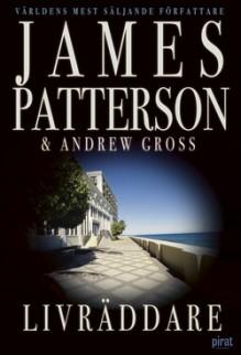 Livräddare - James Patterson, Andrew Gross, Björn Linné