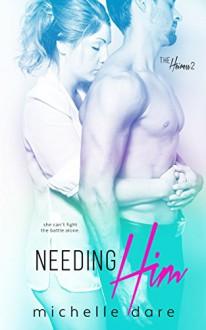 Needing Him (The Heiress Book 2) - Michelle Dare, Sommer Stein, Sara Eirew