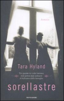Sorellastre - Tara Hyland