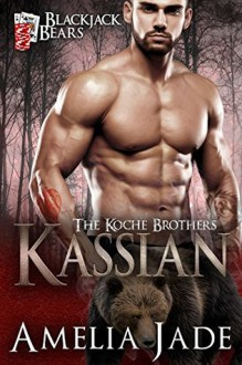Blackjack Bears: Kassian (Koche Brothers Book 4) - Amelia Jade