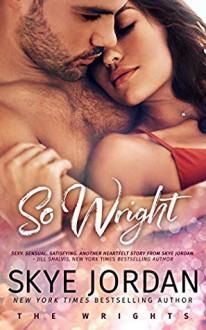 So Wright (The Wrights Book 1) - Skye Jordan