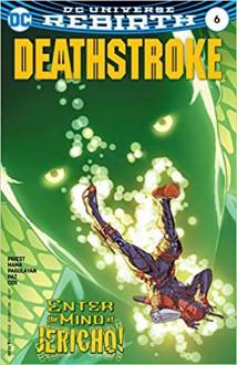 DC REBIRTH DEATHSTROKE #6 ((Ongoing)) ((Regular Cover)) - DC Comics - 2016 - 1st Printing - ChristopherPriestDeathstroke6,CarloPagulayanDeathstroke6