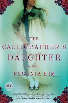 The Calligrapher's Daughter - Eugenia Kim