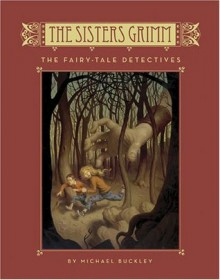 The Sisters Grimm: The Fairy-Tale Detectives - Book #1 - Michael Buckley,Peter Ferguson