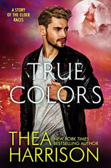True Colors: A Novella of the Elder Races - Thea Harrison