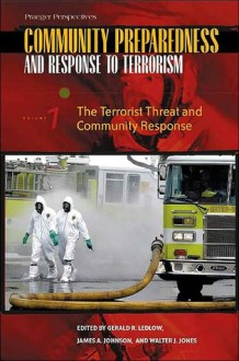 Community Preparedness and Response to Terrorism - James Allen Johnson