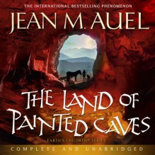 The Land of Painted Caves: Earth's Children Series - Jean M Auel,Rowena Cooper,Hodder Headline Limited