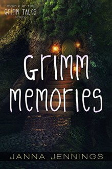 Grimm Memories (Grimm Tales Book 2) - Janna Jennings,Erica Crouch