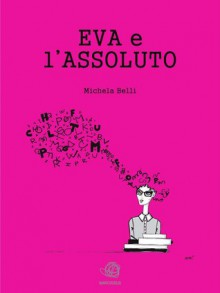 Eva e l'assoluto - Michela Belli