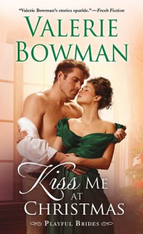 Kiss Me at Christmas - Valerie Bowman
