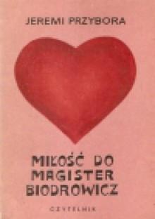 Miłość do magister Biodrowicz - Jeremi Przybora