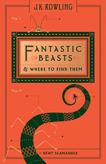 Fantastic Beasts and Where to Find Them (Hogwarts Library Book) - Newt Scamander,J.K. Rowling