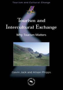 Tourism and Intercultural Exchange - Gavin Jack, Alison Phipps
