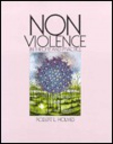 Nonviolence in Theory and Practice - Robert L. Holmes