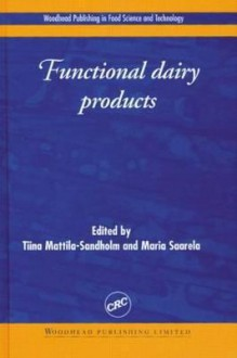 Functional Dairy Products - T. Mattila-Sandholm