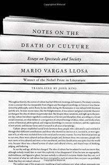 Notes on the Death of Culture: Essays on Spectacle and Society - Mario Vargas Llosa, John King
