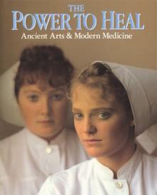 Power to Heal - Rick Smolan, Matthew Naythons