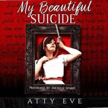 My Beautiful Suicide - Atty Eve