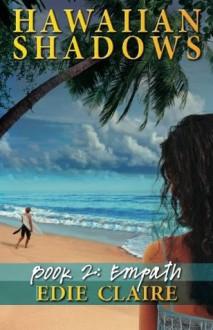 Empath (Hawaiian Shadows) (Volume 2) - Edie Claire
