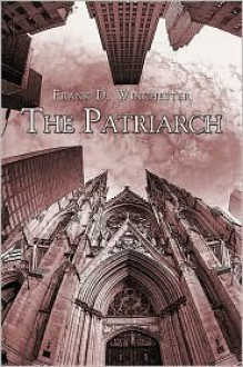 The Patriarch - Frank D. Winchester