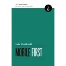 Mobile First - Luke Wroblewski