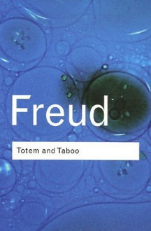 Totem and Taboo - Sigmund Freud, James Strachey