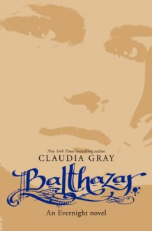 Balthazar: An Evernight Novel - Claudia Gray