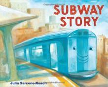 Subway Story - Julia Sarcone-Roach