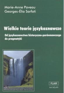 Wielkie Teorie Językoznawcze - Paveau Marie Anne