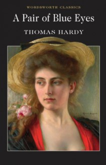 Pair of Blue Eyes (Wordsworth Classics) (Wordsworth Collection) - Thomas Hardy