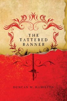 The Tattered Banner - Duncan M. Hamilton