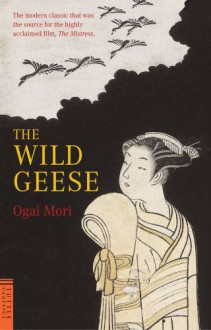 The Wild Geese - Ōgai Mori,Kingo Ochiai,Sanford Goldstein