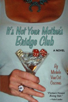 It's Not Your Mother's Bridge Club - Michele Cozzens