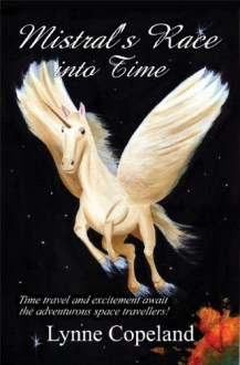 Mistral's Race into Time - Lynne Copeland
