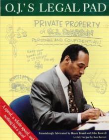 O.J.'s Legal Pad:: What Is Really Going On in O.J. Simpson's Mind? - Henry Beard, John Boswell