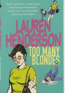 Too Many Blondes - Lauren Henderson