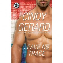 Leave No Trace (Black Ops, #5.5) - Cindy Gerard