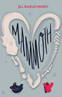 Mammoth - Jill Baguchinsky