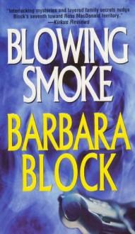 Blowing Smoke (Robin Light Mysteries) - Barbara Block