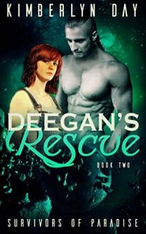 Deegan's Rescue: Survivors of Paradise (Book 2 ) - Kimberlyn Day