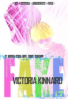 Fake It (The Keswick Chronicles Book 1) - Victoria Kinnaird