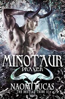 Minotaur: Prayer (The Bestial Tribe Book 2) - Naomi Lucas
